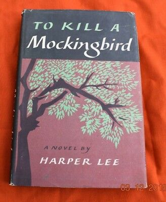 To Kill A Mockingbird by Harper Lee, Copyright 1960, Hardcover