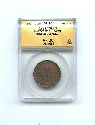 1837 Token, Hard Times HT-293, ANACS VF 20, Tooled-Cleaned