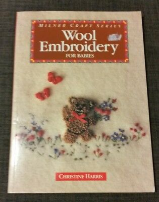 WOOL eMBROIDERY BOOK milner craft series FOR BABIES christine harris 1992