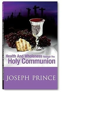 Health and Wholeness through the Holy Communion - Joseph Prince (NEW) Paperback