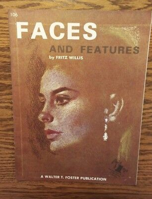 #106 - Faces and Features by Fritz Willis/Walter T. Foster Series