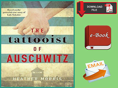 "{ E-B00K "" PDF } The Tattooist of Auschwitz the heart-break by Heather Morris"