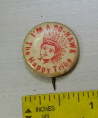 Vintage I'm a Go-Hawk The Happy Tribe CELLULOID PINBACK BUTTON Whitehead & Hoag