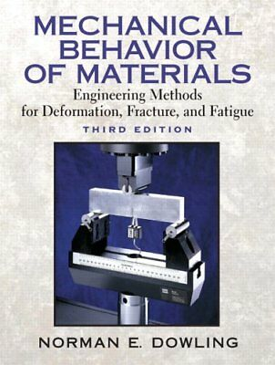 Mechanical Behavior Of Materials by Norman E Dowling