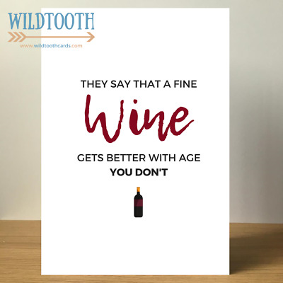 Birthday Card Funny Happy Old Sarcastic Cheeky Rude Banter Wine Lover