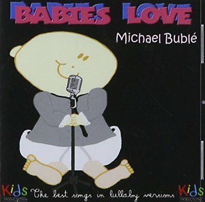 BABIES LOVE MICHAEL BUBLE - Best Songs In Lullaby Versions - CD (Mancebo)