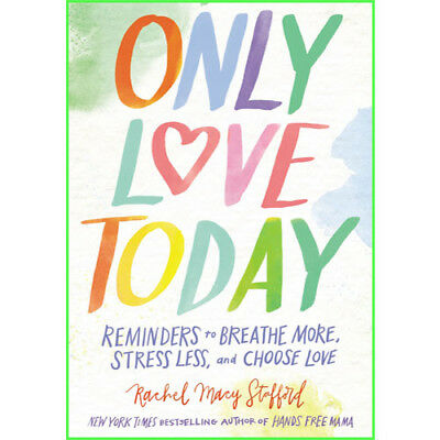 Only Love Today: Reminders to Breathe More, Stress Less & Choose Love E-B00K PDF