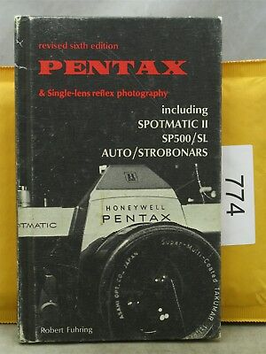 Pentax Single-Lens Reflex Photography by Robert Fuhring, 6th ed, 1972 124 Pages