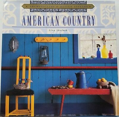 american country - Architecture & Design Library by Lisa Skolnik