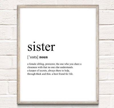 Sister Definition Typography Print Poster Family Love Gift Unframed Home Quote
