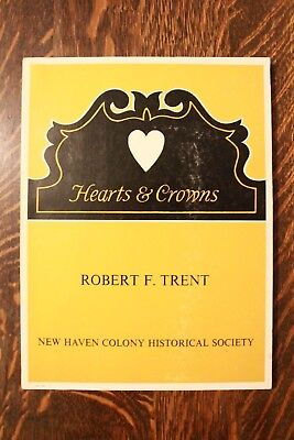 Hearts & Crowns: Folk Chairs Of Connecticut 1720-1840 - Trent - Very Good!!!