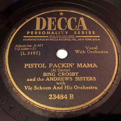 """Bing Crosby & Andrews Sisters 78 """"pistol Packin' Mama / Don't Fence Me In"""" (Vg)"""