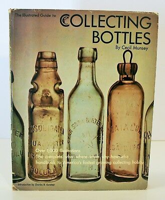 Illustrated Guide to Collecting Bottles, Cecil Munsey, 1st Edition Hardback 1970