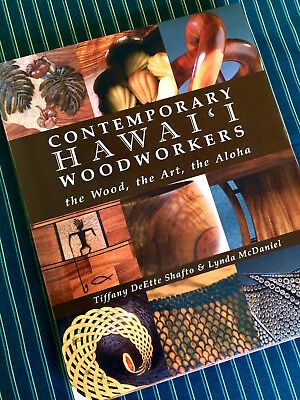 CONTEMPORARY HAWAI'I WOODWORKERS Shafto McDaniel Hawaii Wood Woodturning Book