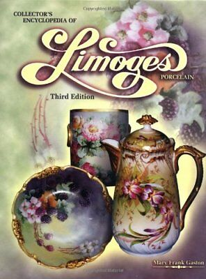 Collectors Encyclopedia Of Limoges Porcelain by Mary Gaston