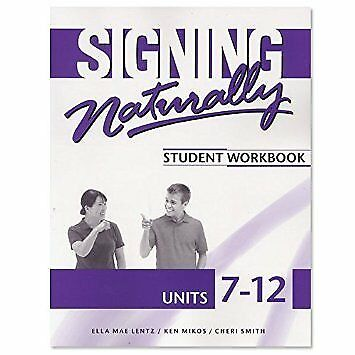 Signing Naturally Units 7-12 Student Set by Cheri Smith