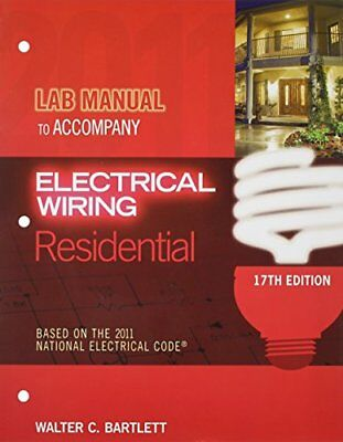 Lab Manual For Electrical Wiring Residential by Walter Bartlett