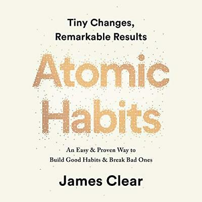 Atomic Habits: Tiny Changes, Remarkable Results by James Clear - Audiobook