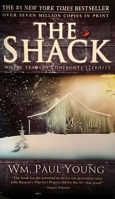 The Shack: Where Tragedy Confronts Eternity -  Wm. Paul Young