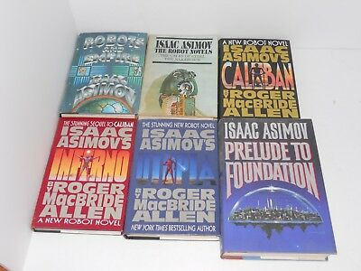 Lot Of 6 Isaac Asimov Hardcover w/ DJ Book: Foundation Prelude; Robot; New Robot