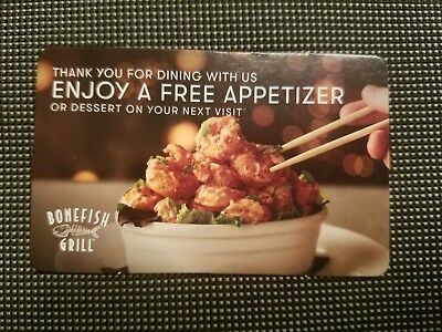 6 Bonefish Grill cards free appetizers or dessert.