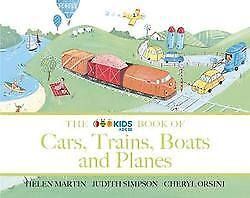The ABC Kids Book of Cars, Trains, Boats and Planes by Helen Martin B/New S/Cove