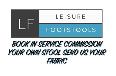 SEND US YOUR OWN FABRIC Book in your commission BESPOKE FOOTSTOOL SERVICE