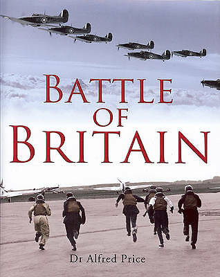 Battle of Britain - A Summer of Reckoning, Dr Alfred Price, New Hardback 2010