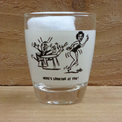 """HERE'S LOOKING AT YOU! """"Shot Glass"""" orig."""