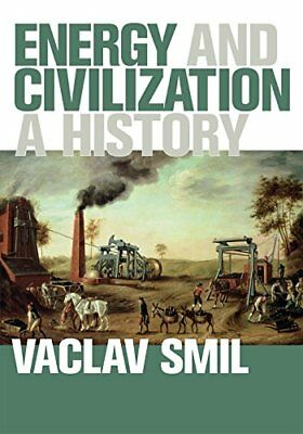Energy and Civilization    by Vaclav Smil