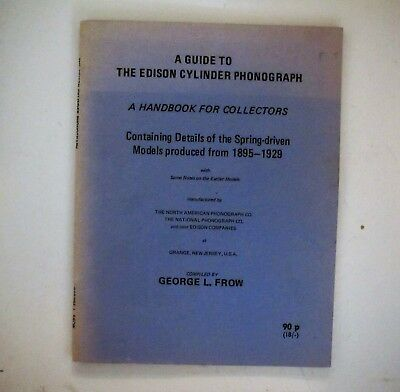 A Guide to the Edison Cylinder Phonograph, Handbook for Collectors by Frow