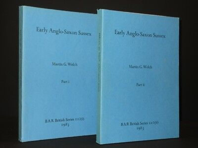 Early Anglo-Saxon Sussex WELCH 1983 BAR British Series 112(i) & (ii) Archaeology