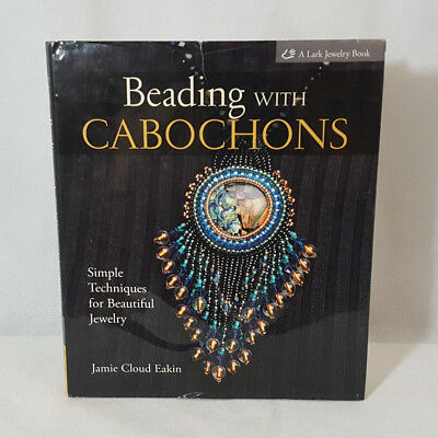 Beading with Cabochons A Lark Jewelry Book Simple Techniques for Beautiful...
