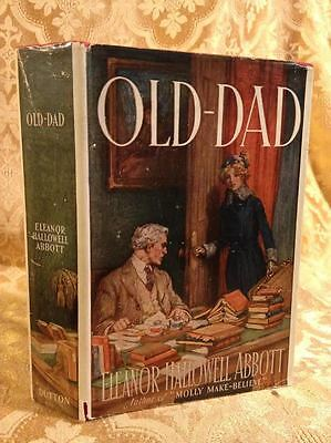 Old Dad by Eleanor Abbott Antique Book Hardcover in Illustrated Dust Jacket 1919