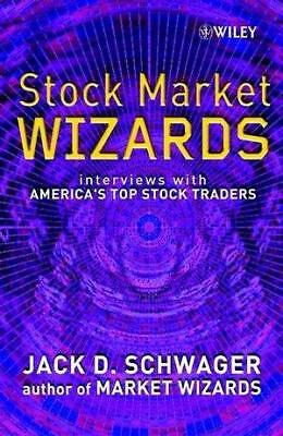 Stock Market Wizards: Interviews with America's Top Stock Traders by Jack D....