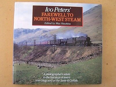 """""""ivo Peters Farewell To North-West Steam."""" Railway Book."""