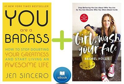 (Girl, Wash Your Face by Rachel Hollis) + (You Are a Badass® by Jen Sincero)