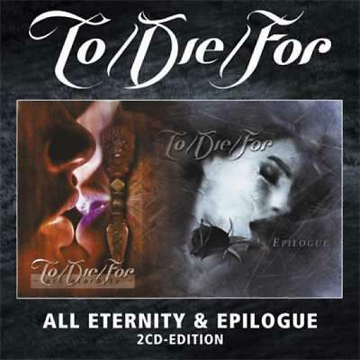 To Die For - All Eternity / Epilogue DCD #34236