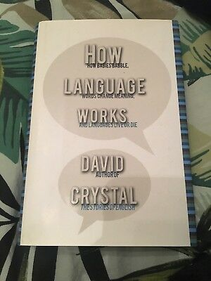 How Language Works: How Babies Babble, Words Change M... by Crystal, Honorary Pr