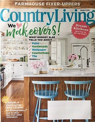 Country Living Magazine March 2018 Farmhouse Fixer-Uppers New Issue!