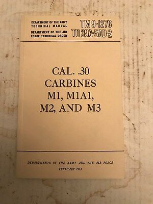 Technical manual TM9-1276, Cal. .30 Carbine, M1,M1A1, M2, and M3, Feb. 1953