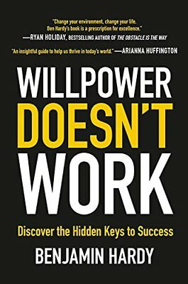 Willpower Doesn't Work by Benjamin Hardy+ 1 GIFT  ^Original High quality eB00ks^