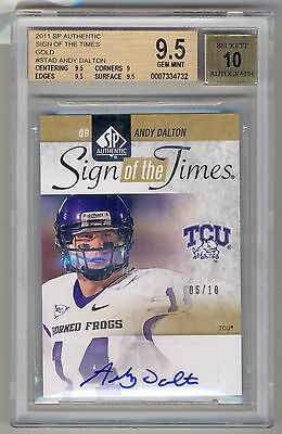 2011 SP Authentic Sign of the Times Gold ANDY DALTON RC Auto SSP /10 BGS 9.5/10