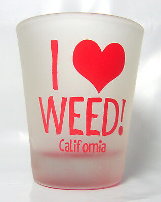 Red bottom frosted shot glass I Love Weed California with large heart