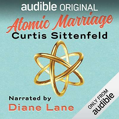 Atomic Marriage by Curtis Sittenfeld