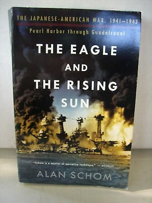 Eagle and the Rising Sun by Alan Schom (2004, Paperback)