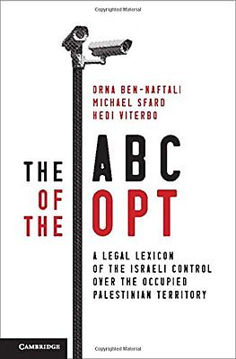 The ABC of the OPT: A Legal Lexicon of the Israeli Control over the Occupied...