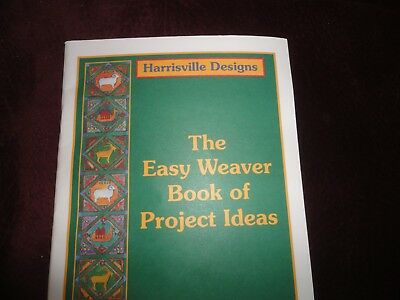 Harrisville Designs The Easy Weaver Book of Project Ideas Weaving Pamphlet