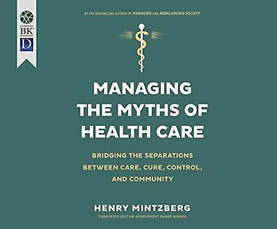 Managing the Myths of Health Care: Bridging the Separations Between Care,...