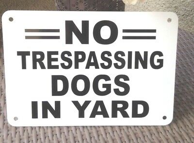 """1 NO TRESPASSING DOGS IN YARD sign Aluminum 10"""" x 7"""" beware dog Signs"""